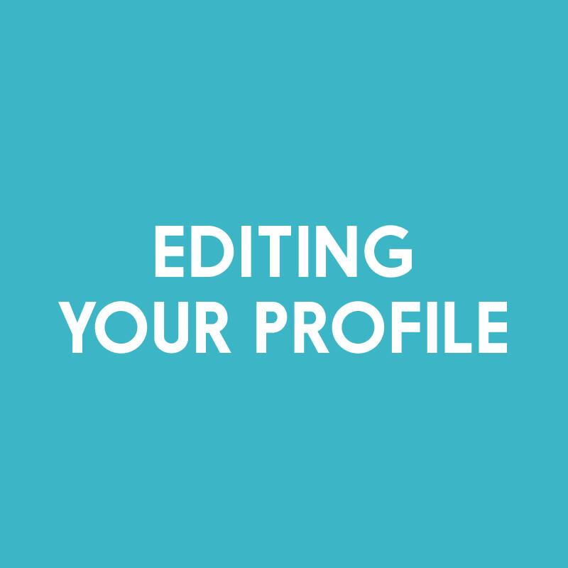 Editing & Managing your Profile